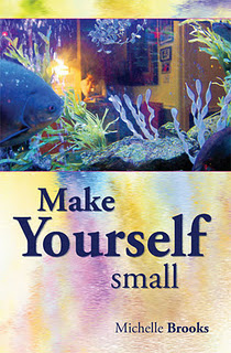 Make Yourself Small, by Michelle Brooks